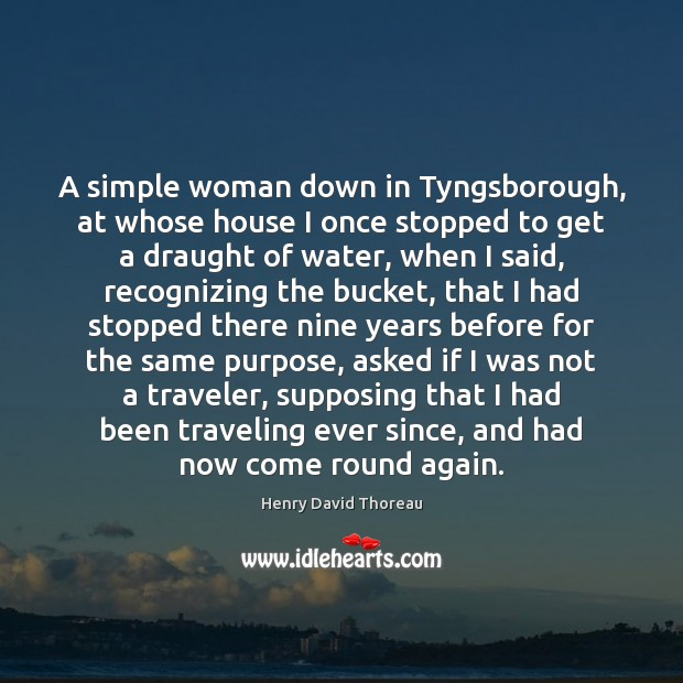 A simple woman down in Tyngsborough, at whose house I once stopped Image