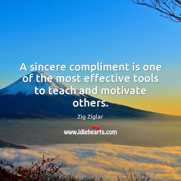A sincere compliment is one of the most effective tools to teach and motivate others. Image