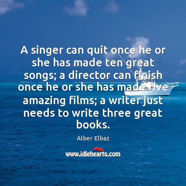 Image, A singer can quit once he or she has made ten great