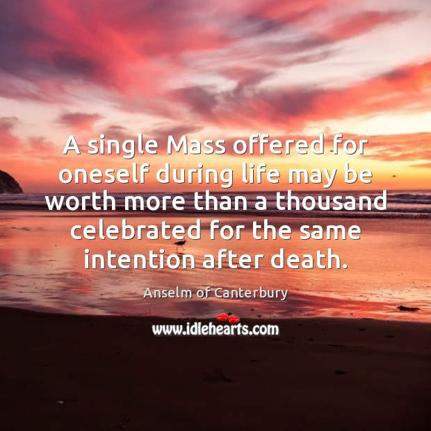 Image, A single Mass offered for oneself during life may be worth more