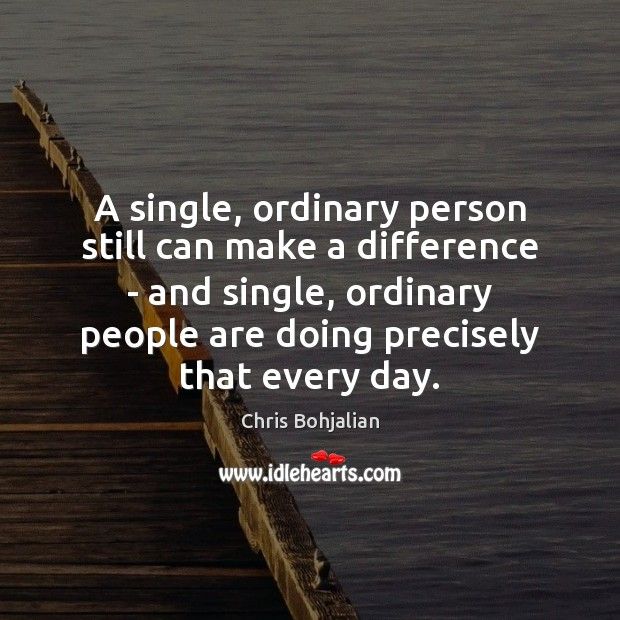 A single, ordinary person still can make a difference – and single, Image