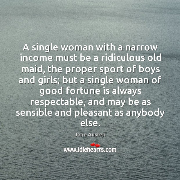 Image, A single woman with a narrow income must be a ridiculous old maid