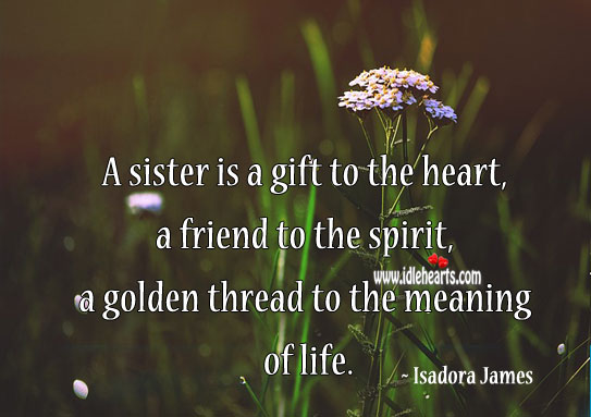 Image, A sister is a gift to the heart.