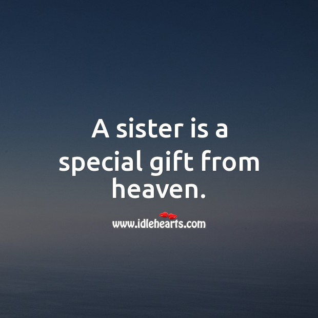 A sister is a special gift from heaven. Birthday Messages for Sister Image