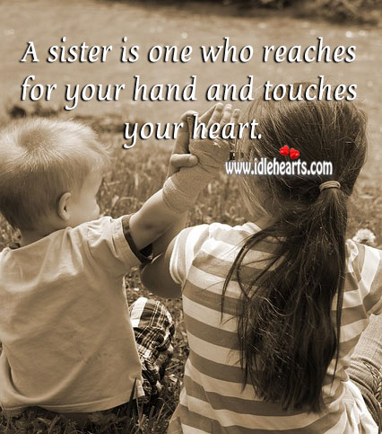 Image, A sister is one who touches your heart.