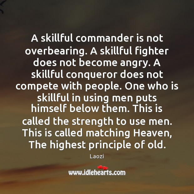 Image, A skillful commander is not overbearing. A skillful fighter does not become