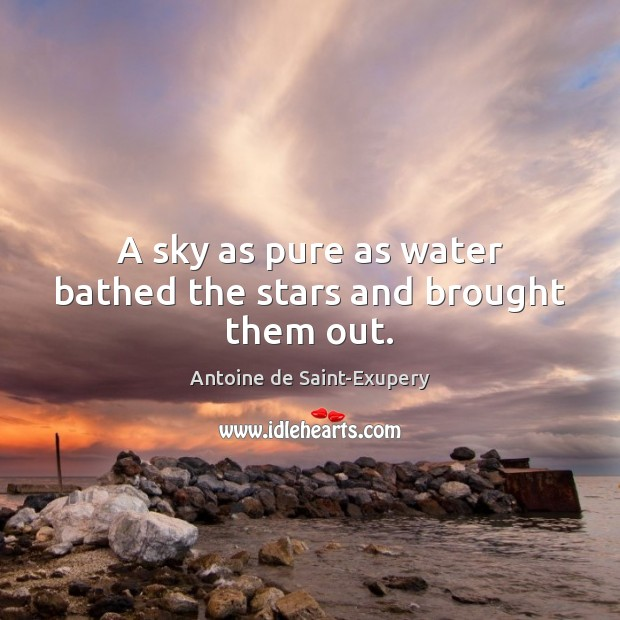 A sky as pure as water bathed the stars and brought them out. Image
