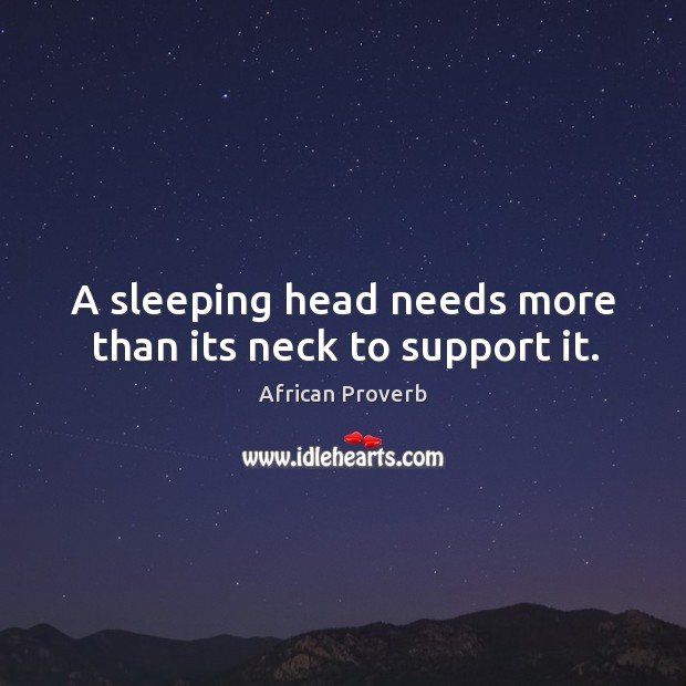 Image, A sleeping head needs more than its neck to support it.