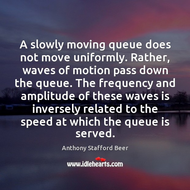 Image, A slowly moving queue does not move uniformly. Rather, waves of motion