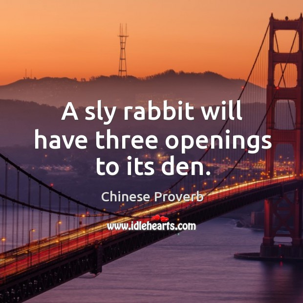 Image, A sly rabbit will have three openings to its den.