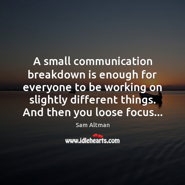 A small communication breakdown is enough for everyone to be working on Image
