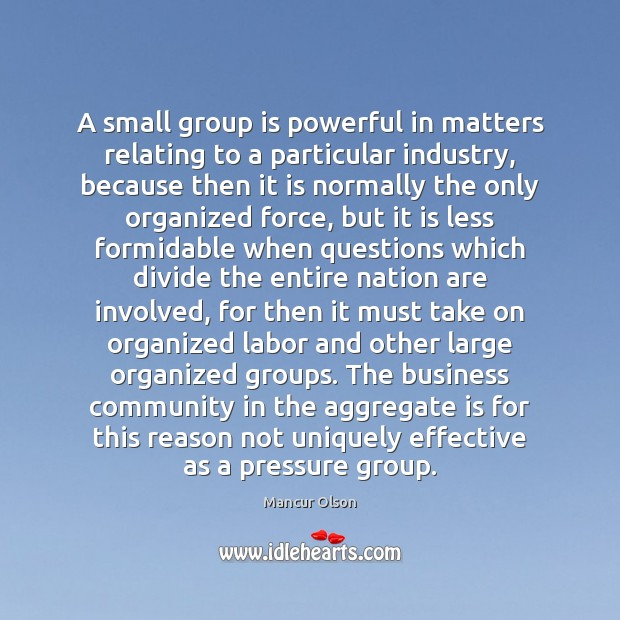 Image, A small group is powerful in matters relating to a particular industry,