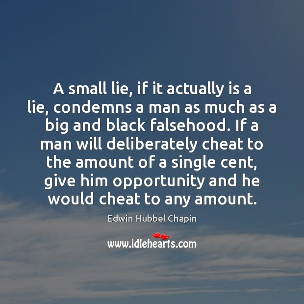A small lie, if it actually is a lie, condemns a man Image