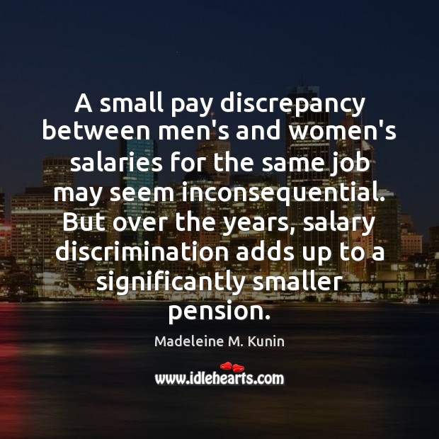 A small pay discrepancy between men's and women's salaries for the same Salary Quotes Image
