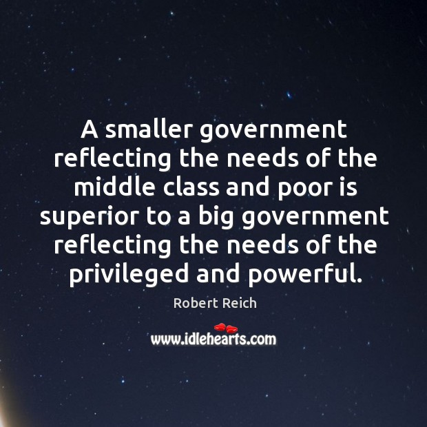 A smaller government reflecting the needs of the middle class and poor Image