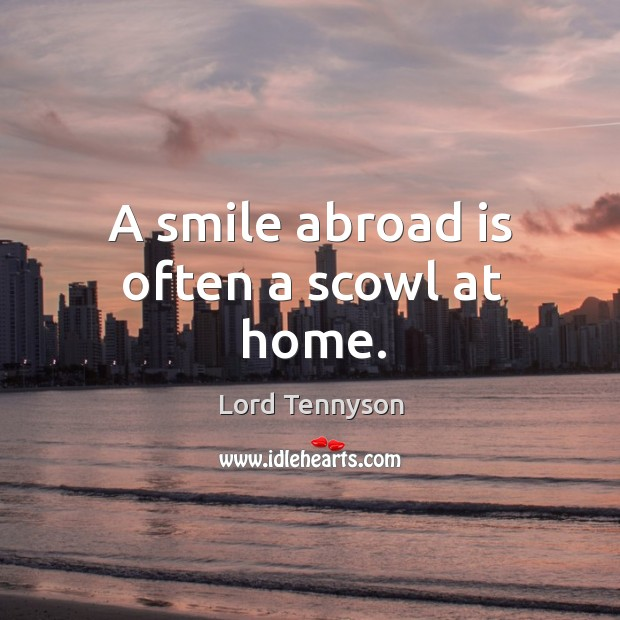 Image, A smile abroad is often a scowl at home.