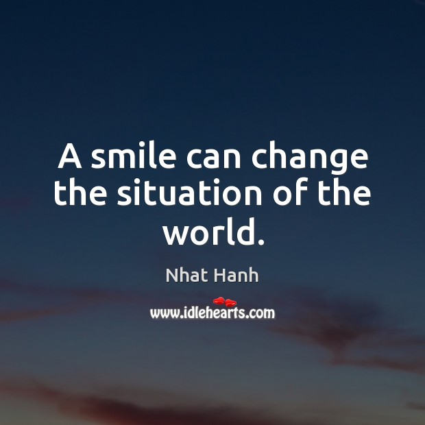 Image, A smile can change the situation of the world.