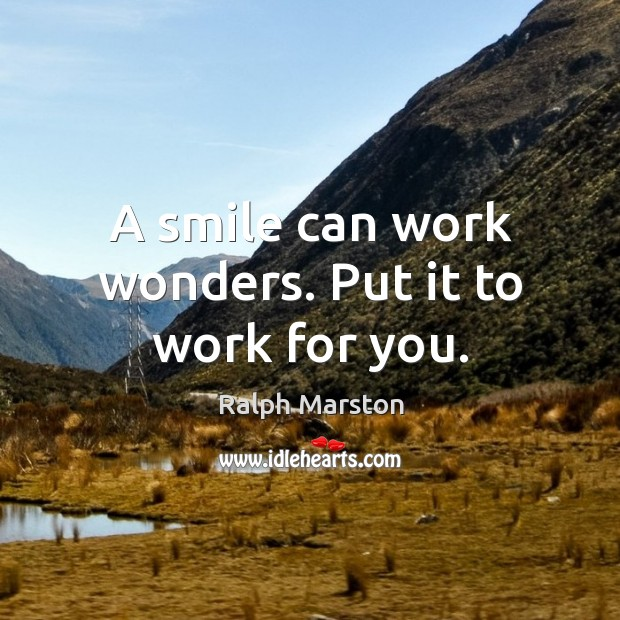 A smile can work wonders. Put it to work for you. Image