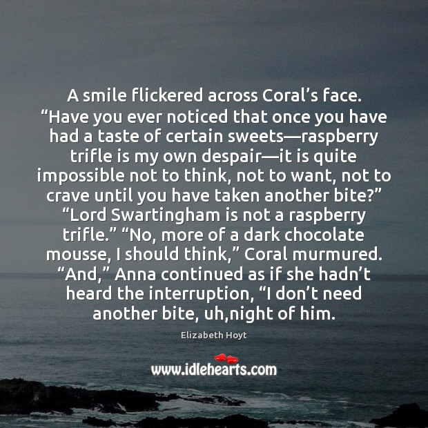 """A smile flickered across Coral's face. """"Have you ever noticed that Image"""