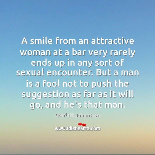 Image, A smile from an attractive woman at a bar very rarely ends