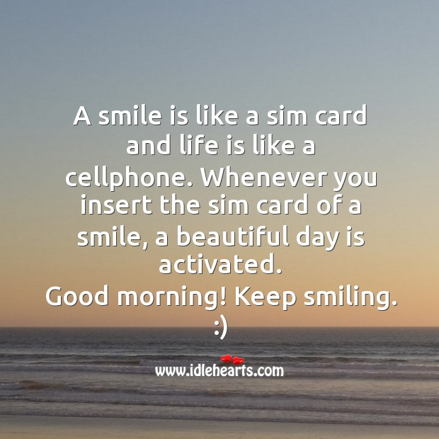 A smile is like a sim card and life is like a cellphone. Image