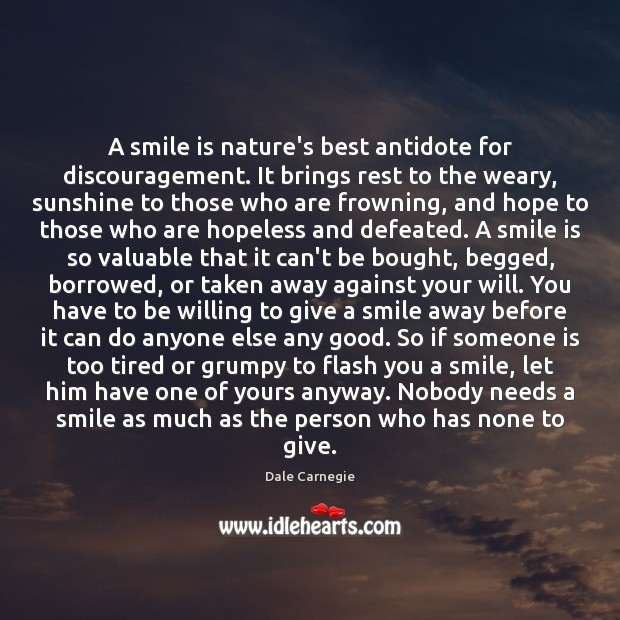 A smile is nature's best antidote for discouragement. It brings rest to Smile Quotes Image