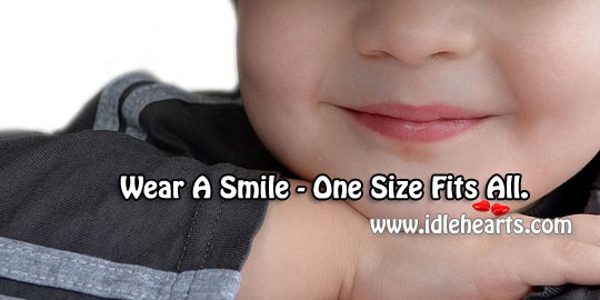 Wear A Smile – One Size Fits All.