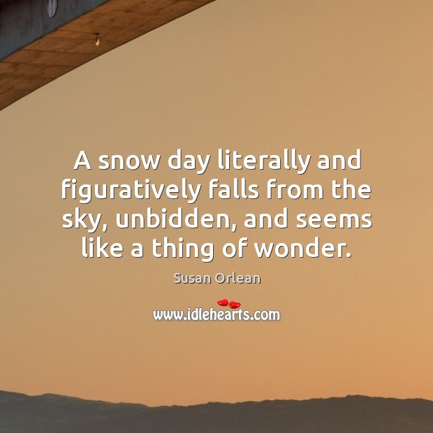 A snow day literally and figuratively falls from the sky, unbidden, and Image