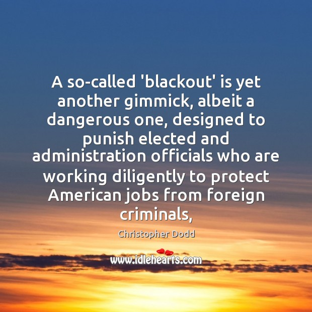 A so-called 'blackout' is yet another gimmick, albeit a dangerous one, designed Image