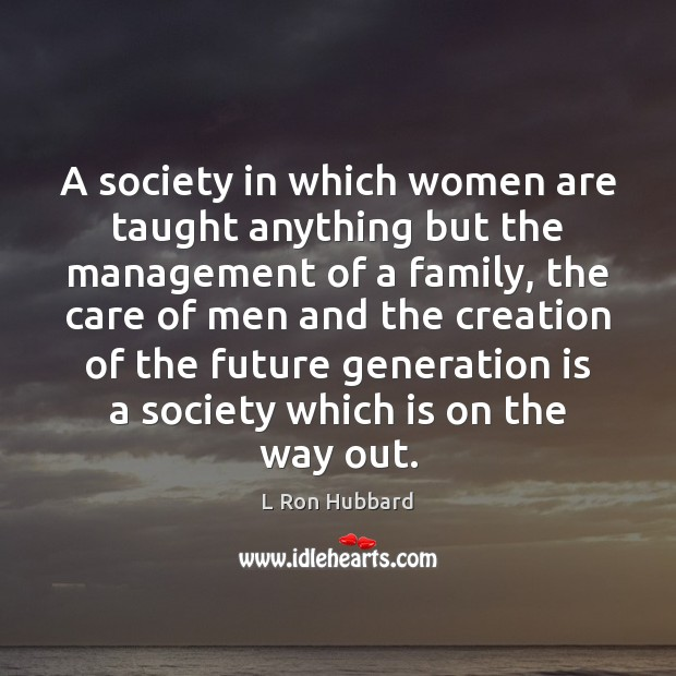 Image, A society in which women are taught anything but the management of