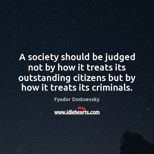 A society should be judged not by how it treats its outstanding Image