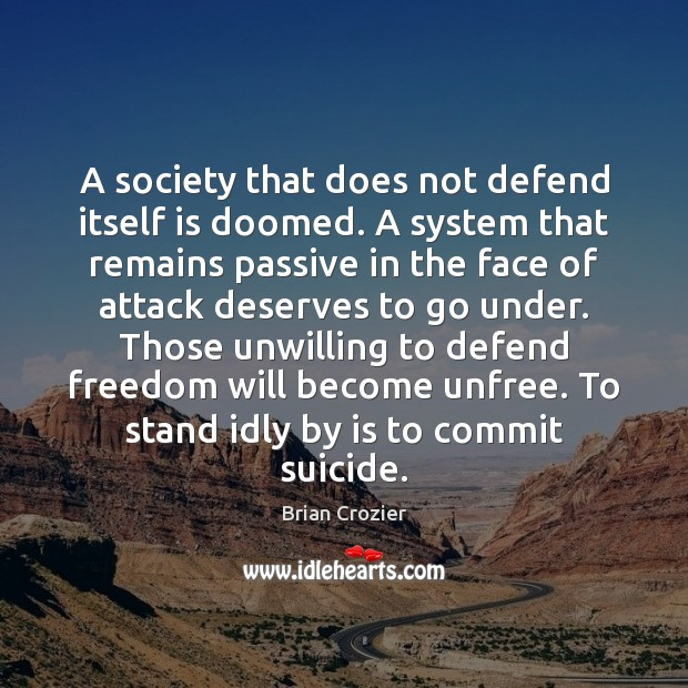 Image, A society that does not defend itself is doomed. A system that