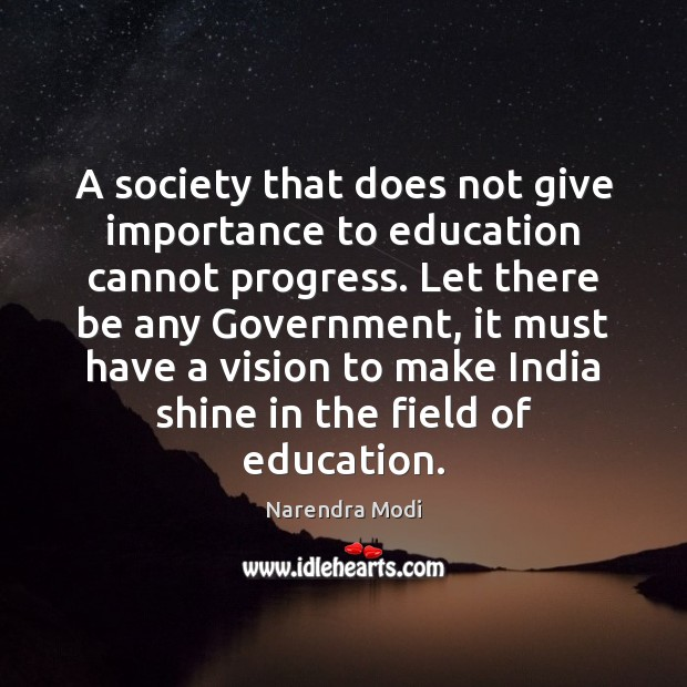 Image, A society that does not give importance to education cannot progress. Let