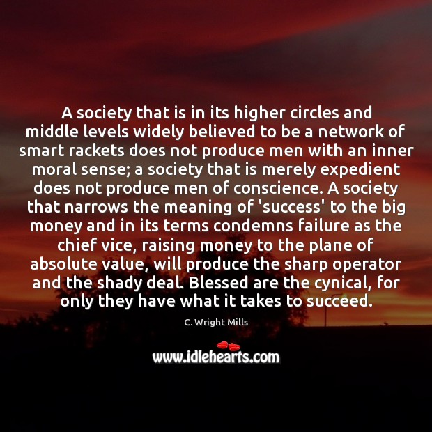 A society that is in its higher circles and middle levels widely C. Wright Mills Picture Quote