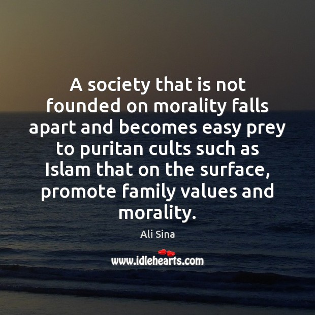 Image, A society that is not founded on morality falls apart and becomes