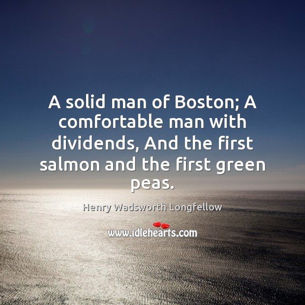 A solid man of Boston; A comfortable man with dividends, And the Image