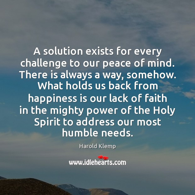 Image, A solution exists for every challenge to our peace of mind. There