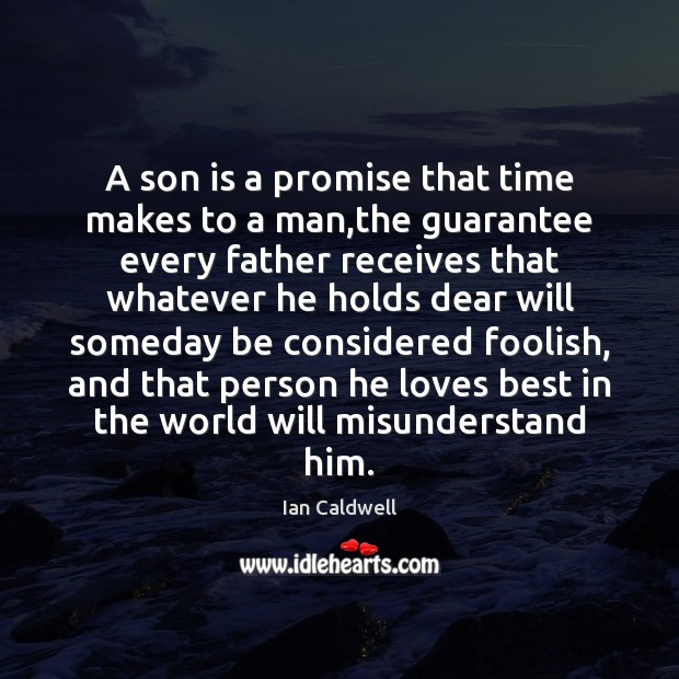A son is a promise that time makes to a man,the Promise Quotes Image