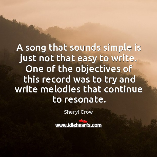 A song that sounds simple is just not that easy to write. Image
