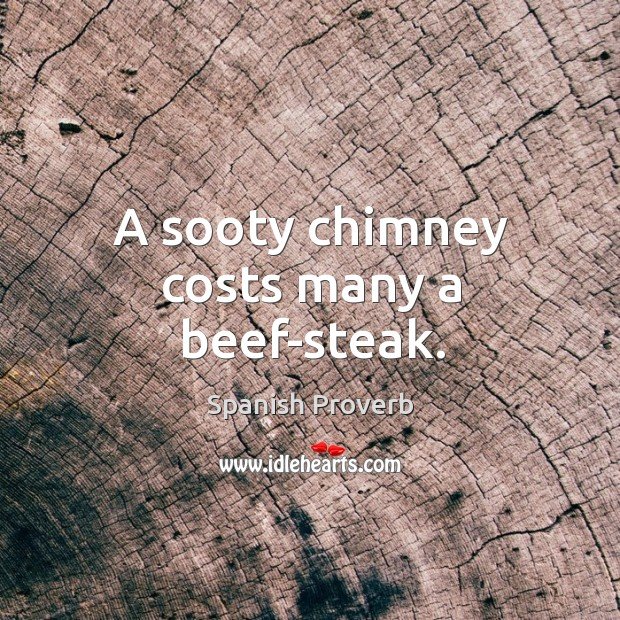Image, A sooty chimney costs many a beef-steak.