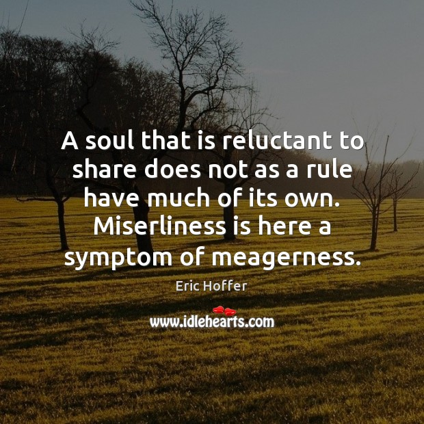 Image, A soul that is reluctant to share does not as a rule