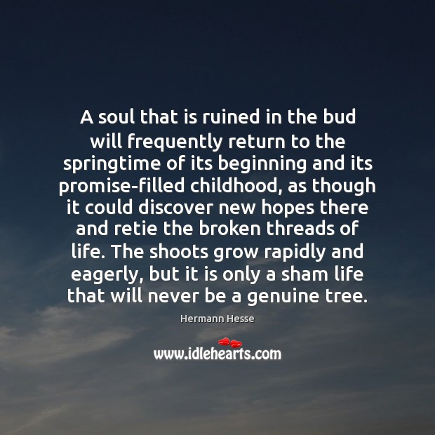 Image, A soul that is ruined in the bud will frequently return to
