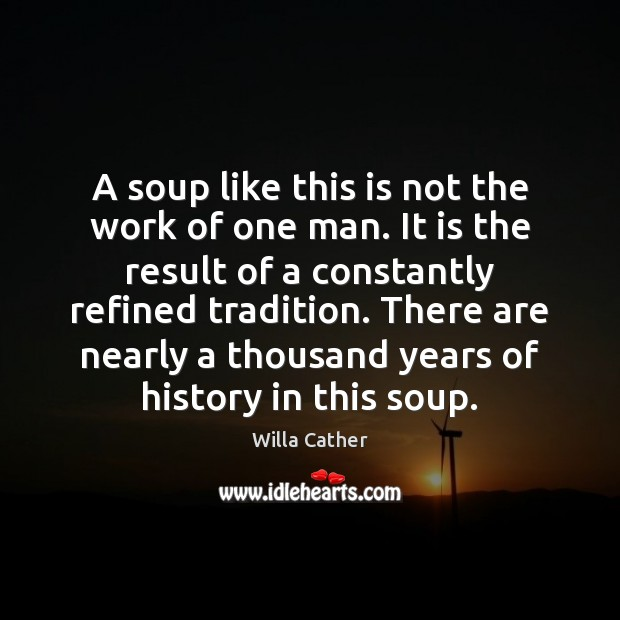 A soup like this is not the work of one man. It Image