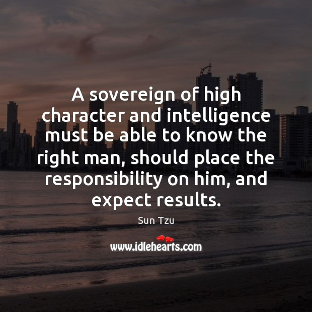 A sovereign of high character and intelligence must be able to know Image