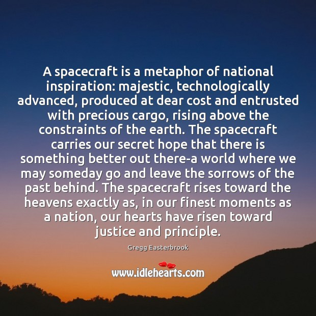 A spacecraft is a metaphor of national inspiration: majestic, technologically advanced, produced Image