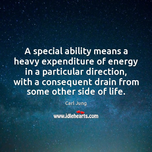 A special ability means a heavy expenditure of energy in a particular Image