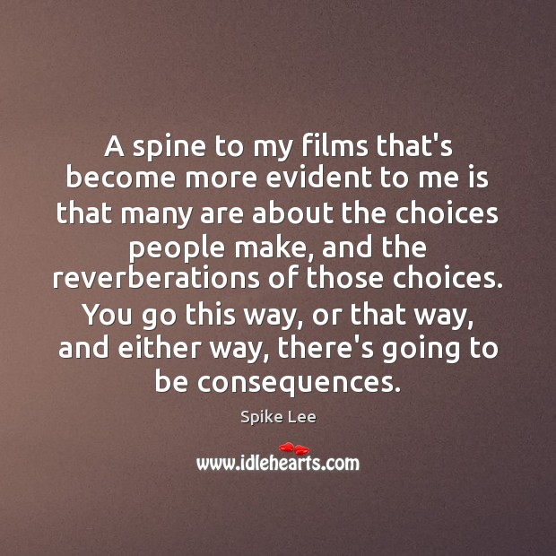A spine to my films that's become more evident to me is Image