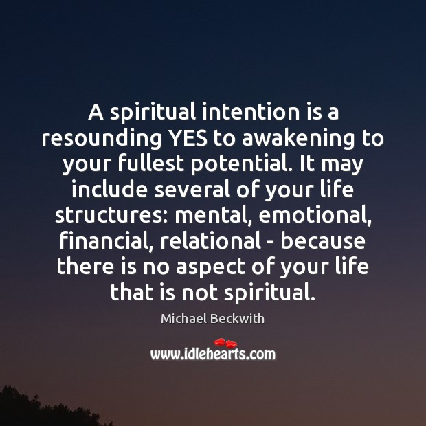 A spiritual intention is a resounding YES to awakening to your fullest Awakening Quotes Image
