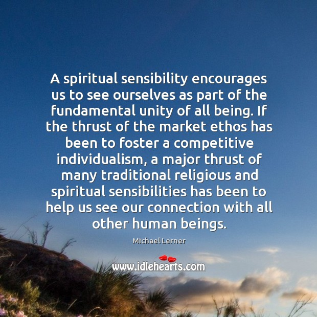 Image, A spiritual sensibility encourages us to see ourselves as part of the fundamental unity of all being.