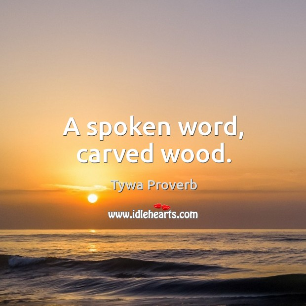 A spoken word, carved wood. Tywa Proverbs Image